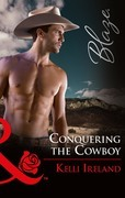 Conquering The Cowboy (Mills & Boon Blaze)