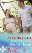 Spanish Doctor, Pregnant Nurse (Mills & Boon Medical)