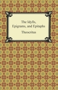 The Idylls, Epigrams, and Epitaphs