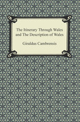 The Itinerary Through Wales and The Description of Wales