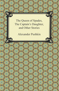 The Queen of Spades, The Captain's Daughter and Other Stories