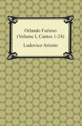 Orlando Furioso (Volume I, Cantos 1-24)
