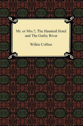 Miss or Mrs.?, The Haunted Hotel, and The Guilty River