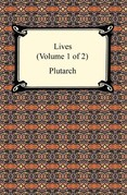 Plutarch's Lives (Volume 1 of 2)