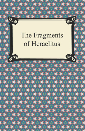 The Fragments of Heraclitus