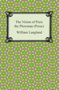 The Vision of Piers the Plowman (Prose)