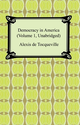 Democracy in America (Volume 1, Unabridged)