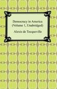 Democracy in America (Volume 1, Unabridged)