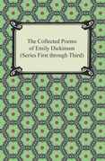 The Collected Poems of Emily Dickinson (Series First through Third)