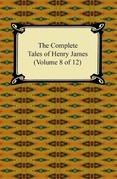 The Complete Tales of Henry James (Volume 8 of 12)