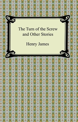 The Turn of the Screw and Other Stories