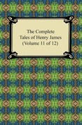 The Complete Tales of Henry James (Volume 11 of 12)