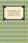 The Complete Tales of Henry James (Volume 2 of 12)