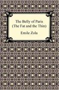 The Belly of Paris; Or, The Fat and The Thin (Le Ventre de Paris)