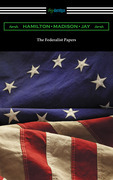 The Federalist Papers (with Introductions by Edward Gaylord Bourne and Goldwin Smith)