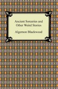 Ancient Sorceries and Other Weird Stories
