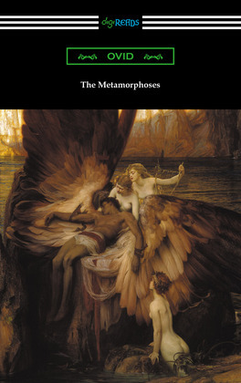 The Metamorphoses (Translated and annotated by Henry T. Riley)