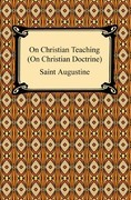 On Christian Teaching (On Christian Doctrine)