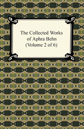 The Collected Works of Aphra Behn (Volume 2 of 6)