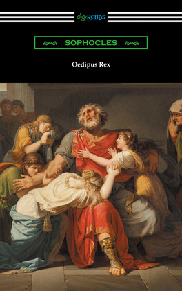 Oedipus Rex (Oedipus the King) [Translated by E. H. Plumptre with an Introduction by John William White]