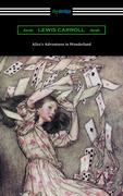 Alice's Adventures in Wonderland (Illustrated by Arthur Rackham)