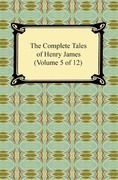 The Complete Tales of Henry James (Volume 5 of 12)