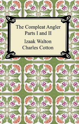 The Compleat Angler (Parts I and II)