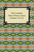 The Complete Tales of Henry James (Volume 9 of 12)