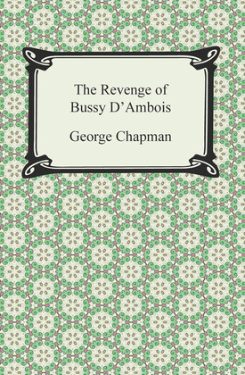 The Revenge of Bussy D'Ambois