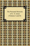 The Personal Memoirs of U. S. Grant, Volumes 1 and 2