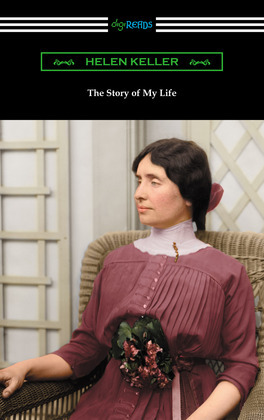 The Story of My Life: with Her Letters (1887-1901) and a Supplementary Account