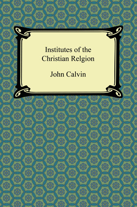 The Institutes of Christian Religion