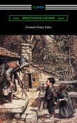 Grimm's Fairy Tales (Illustrated by Arthur Rackham)