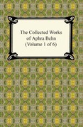 The Collected Works of Aphra Behn (Volume 1 of 6)