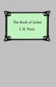 The Book of Jasher (Referred to in Joshua and Second Samuel)