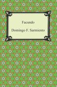 Facundo: Or, Civilization and Barbarism