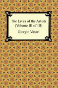 The Lives of the Artists (Volume III of III)