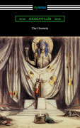 The Oresteia: Agamemnon, The Libation Bearers, and The Eumenides (Translated by E. D. A. Morshead with an introduction by Theodore Alois Buckley)