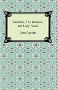 Sanditon, The Watsons, and Lady Susan