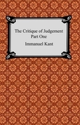 The Critique of Judgement (Part One, The Critique of Aesthetic Judgement)