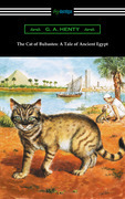 The Cat of Bubastes: A Tale of Ancient Egypt (Illustrated by John Reinhard Weguelin)