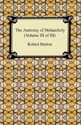 The Anatomy of Melancholy (Volume III of III)