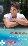 Saved By Doctor Dreamy (Mills & Boon Medical)