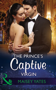 The Prince's Captive Virgin (Mills & Boon Modern) (Once Upon a Seduction…, Book 1)