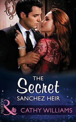 The Secret Sanchez Heir (Mills & Boon Modern)