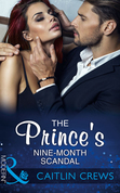 The Prince's Nine-Month Scandal (Mills & Boon Modern) (Scandalous Royal Brides, Book 1)