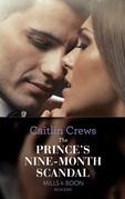 The Prince's Nine-Month Scandal (Mills & Boon Modern) (Scandalous Royal Brides, Book 1)