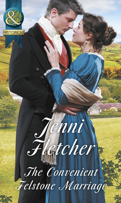 The Convenient Felstone Marriage (Mills & Boon Historical)