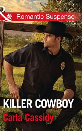 Killer Cowboy (Mills & Boon Romantic Suspense) (Cowboys of Holiday Ranch, Book 6)