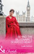 Behind The Billionaire's Guarded Heart (Mills & Boon Cherish)